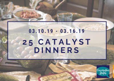 25 catalyst Dinners
